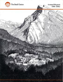 Annual Report of the Banff Centre, 1981-82