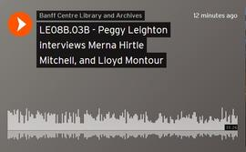 Peggy Leighton interviews Merna Hirtle Mitchell, and the conclusion of Lloyd Montour's inter...