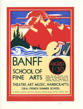 """Banff School of Fine Arts : Theatre, Art, Music, Handicrafts, Oral French Summer School"" : [poster]"